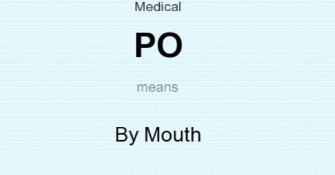 PO Medical Abbreviation - (Terms, Meaning, Acronym, Terminology)